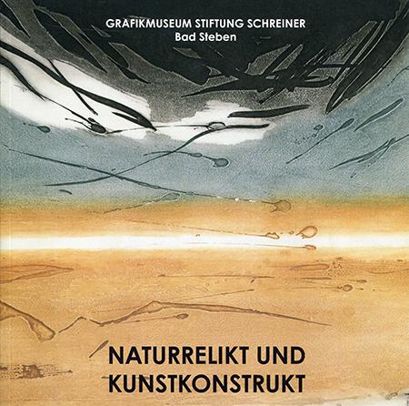 Katalog zur Ausstellung Naturrelikt und Kunstkonstrukt